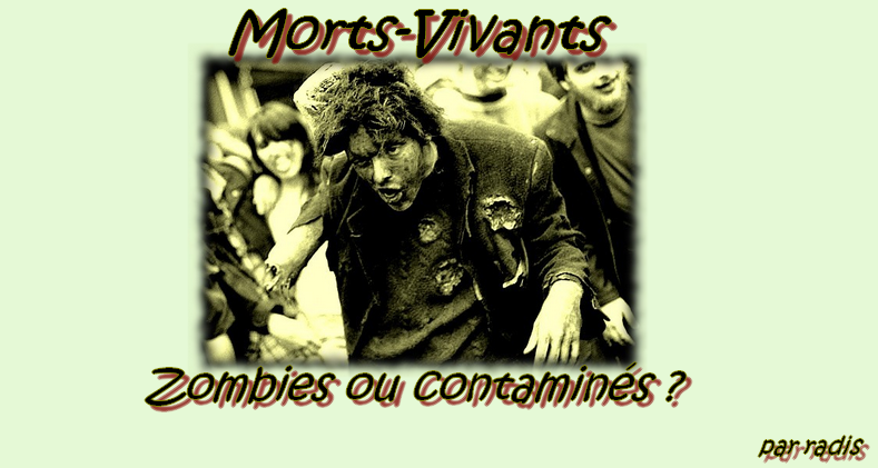 Morts-vivants : zombies ou contaminés ?