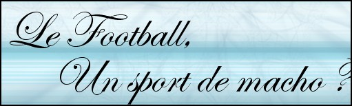 Le football, un sport de macho ?