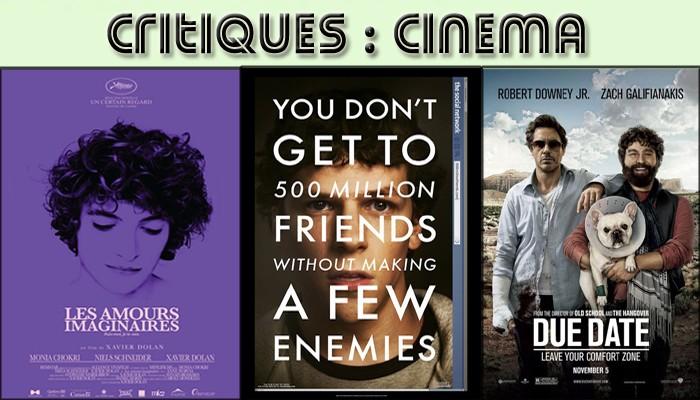 Critiques de films : Les amours imaginaires, The Social Network et Due Date