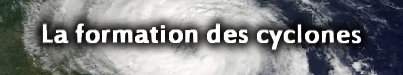 La formation des cyclones