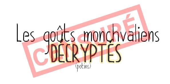 Potins : Les goûts monchvaliens décryptés