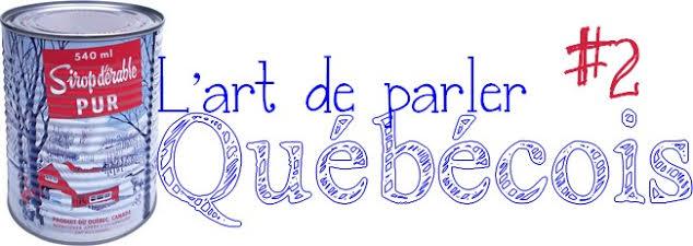 L'art de parler québécois : leçon #2