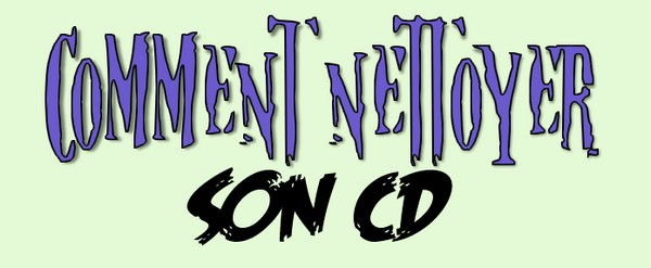 Comment nettoyer son CD
