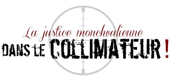 Potins : la justice monchvalienne dans le collimateur !