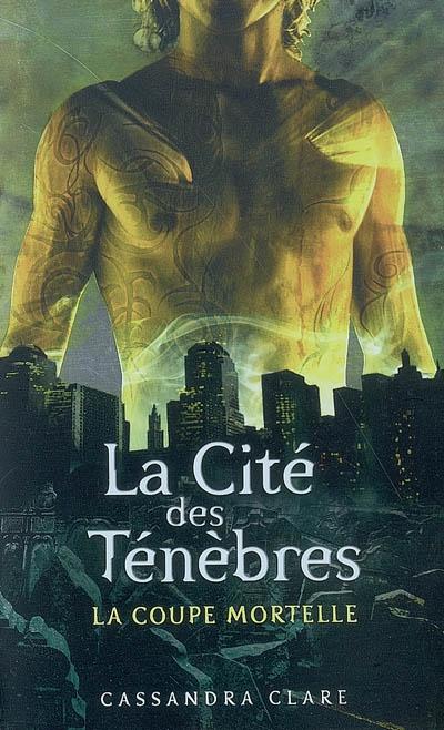 Critique de livre : « La Cité des Ténèbres : La Coupe Mortelle » de Cassandra Clare