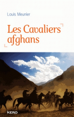 Les Cavaliers Afghans de Louis Meunier