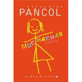 Présentation du roman de Katherine Pancol, « Muchachas I »