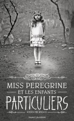 miss peregrine et les enfants particuliers livre