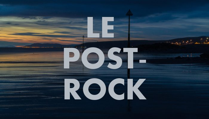 Le post-rock, ou l'art de faire chanter les instruments