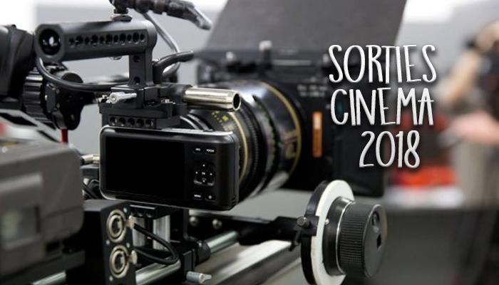 Ces sorties cinéma 2018 à ne pas louper