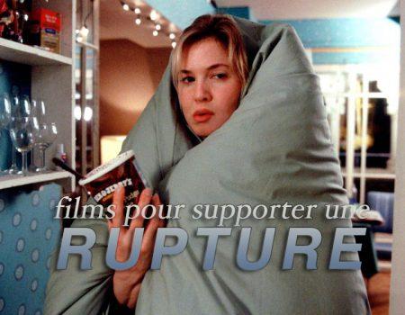 Sélection de films pour supporter une rupture