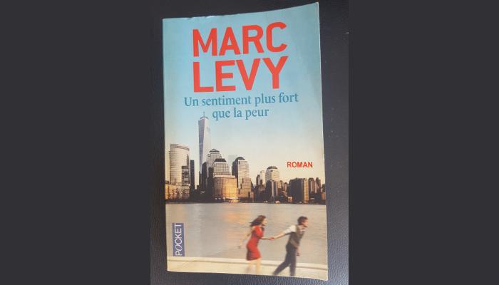 Critique de livre : Un sentiment plus fort que la peur, de Marc Lévy