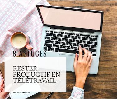 8 astuces pour rester productif lorsqu'on travaille à la maison