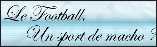 Le football, un sport de macho ?