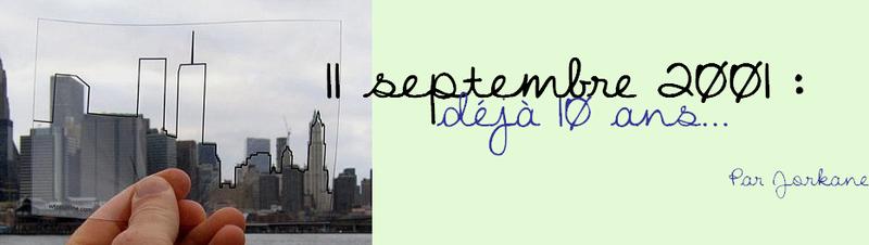 11 septembre 2001 : déjà 10 ans…