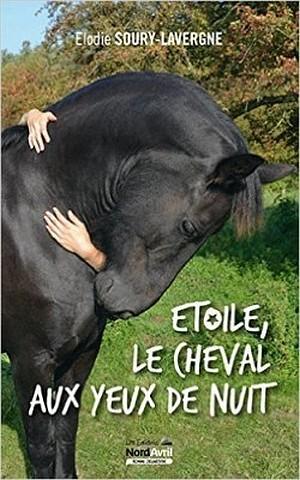 Critique de livre : Étoile, le cheval aux yeux de nuit d'Élodie Soury-Lavergne