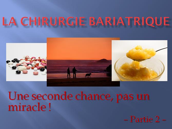 La chirurgie bariatrique : une seconde chance, pas un miracle ! – Partie 2 –