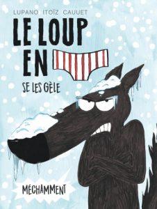 deuxième tome des aventures du loup en slip