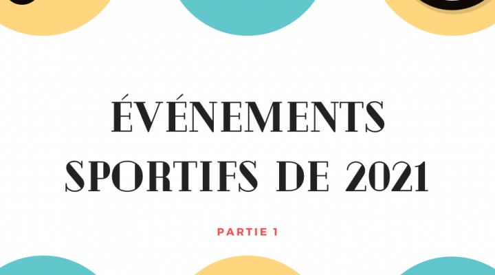 Les plus gros événements sportifs du premier semestre 2021