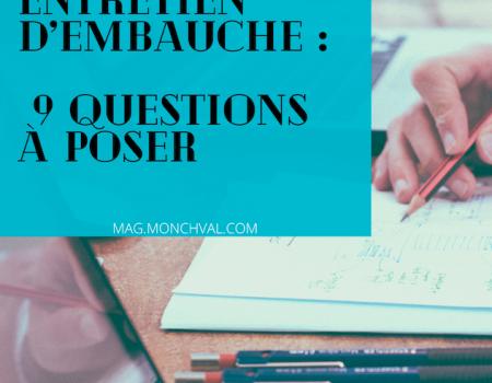 Neuf questions à poser lors d'un entretien d'embauche