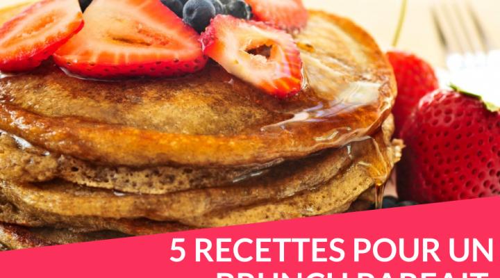 5 recettes pour un brunch parfait