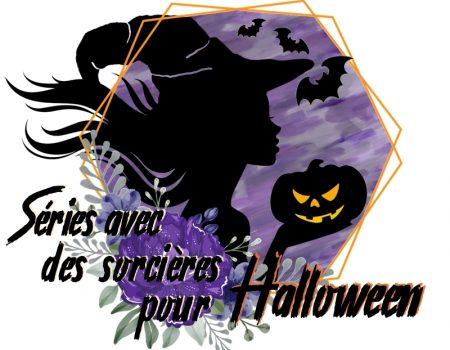 Sélection de séries avec des sorcières à regarder pour Halloween